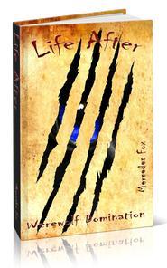 Life After: Werewolf Domination by Mercedes Fox