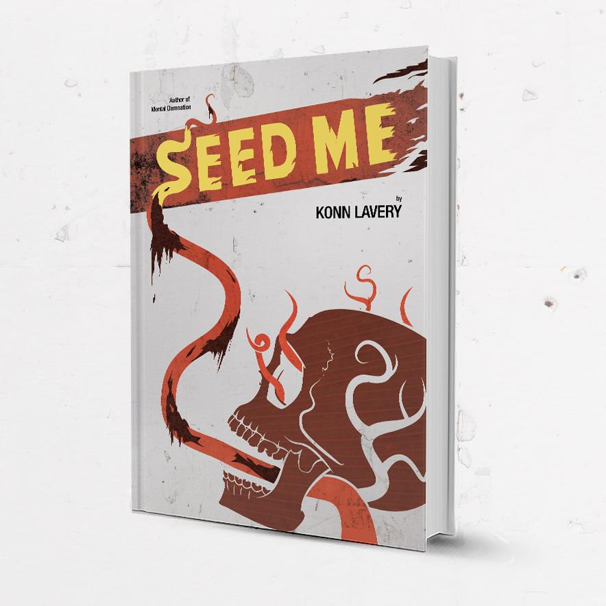 Seed Me Novel Cover by Konn Lavery