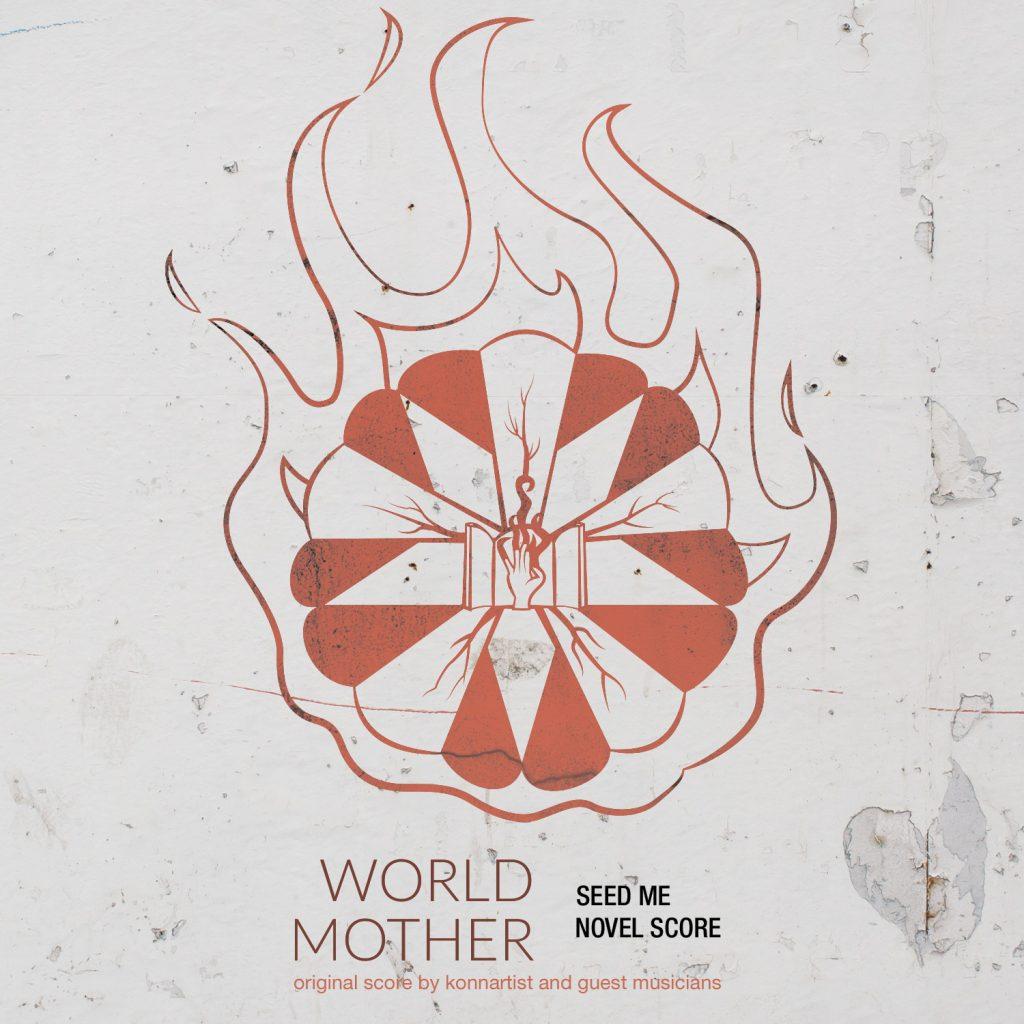 Konnartist World Mother: Seed Me Novel Score Album Art