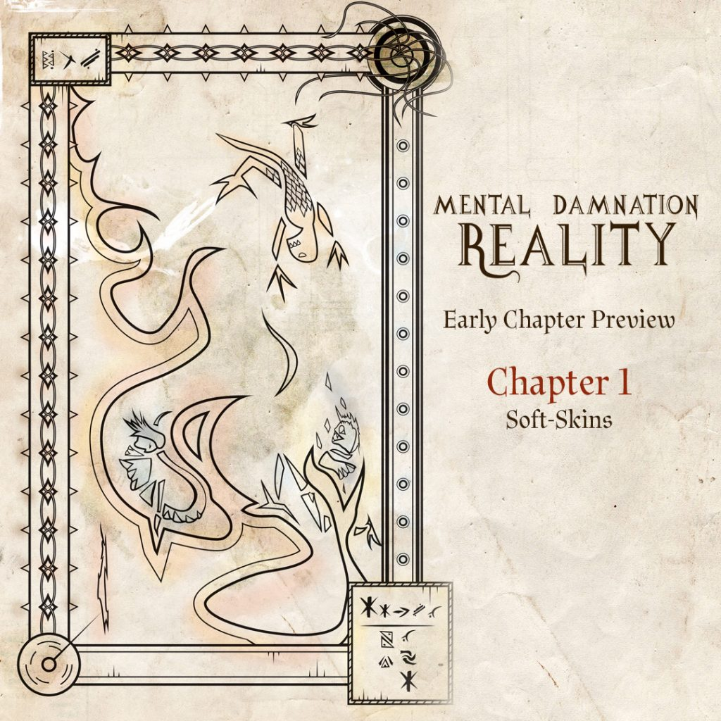 Chapter 1: Soft-Skins Mental Damnation Reality