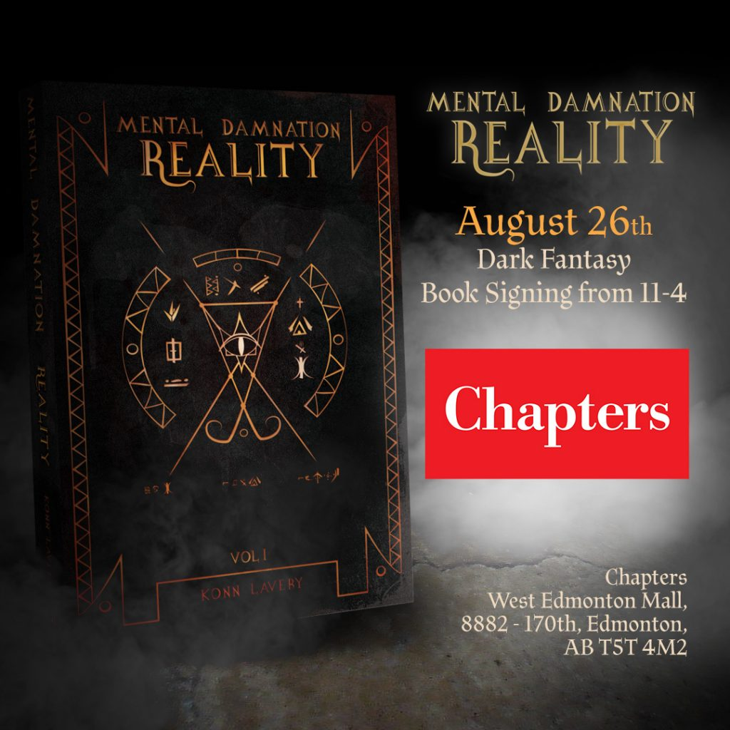 August 26th Mental Damnation: Reality Signing at Chapters West Edmonton Mall