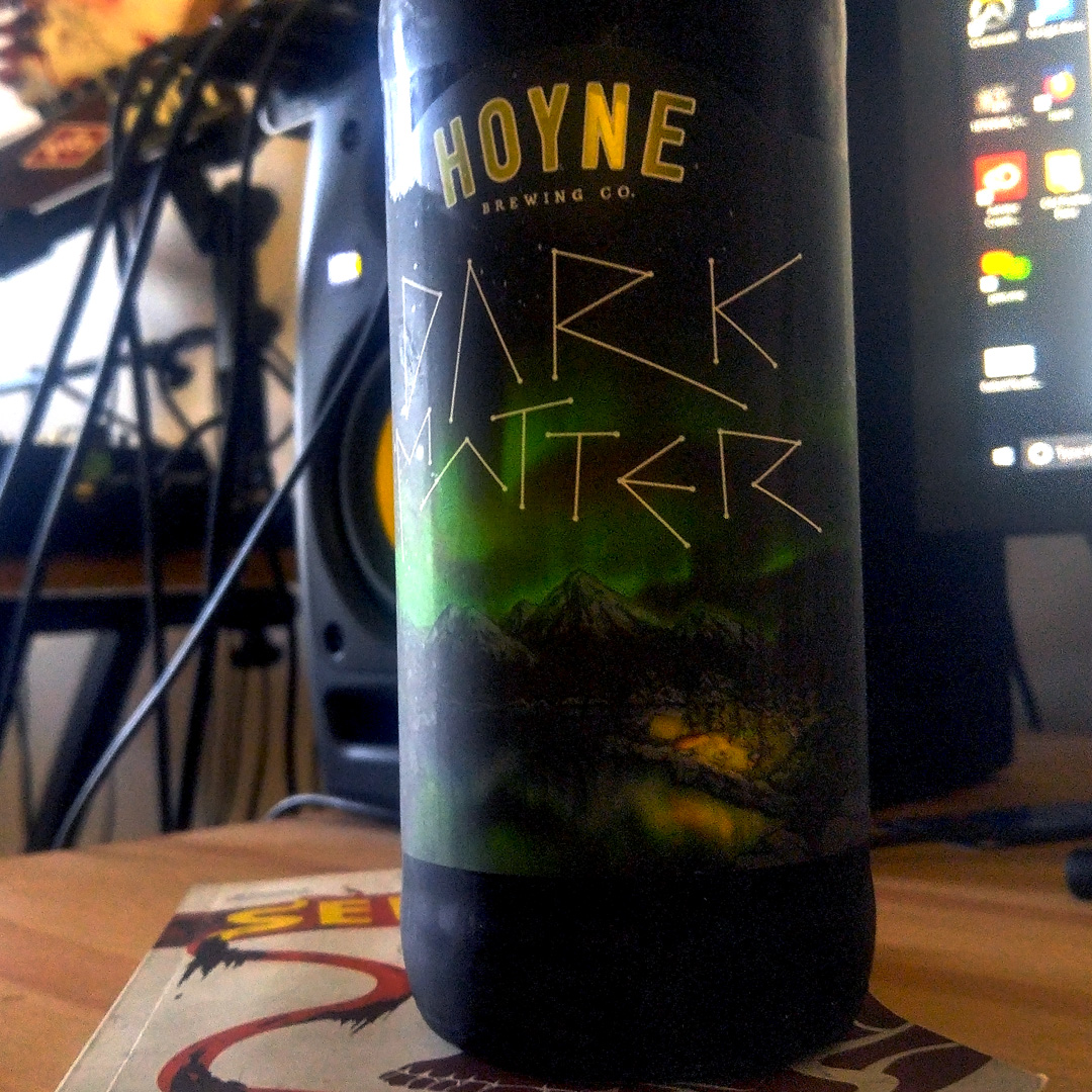 Headed for the light:: Beer Note: Dark Matter by Hoyne Brewing Co. - Unprocessed Thoughts Kon Lavery