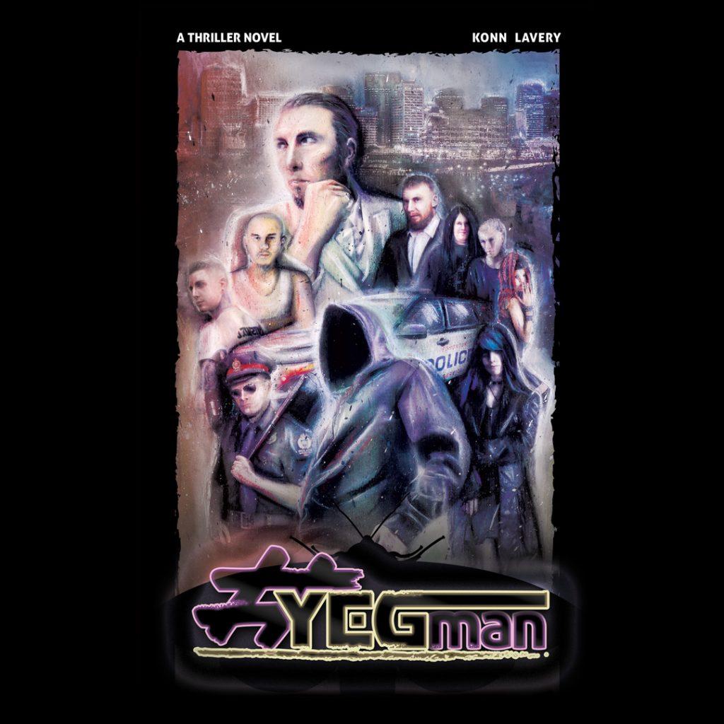 YEGman a Thriller Novel by Konn Lavery