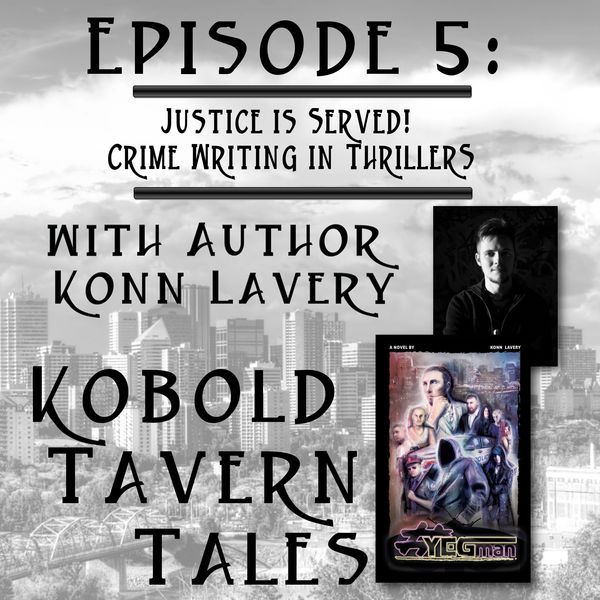Kobold Tavern Tales Episode 5: Justice is Served with Guest Konn Lavery