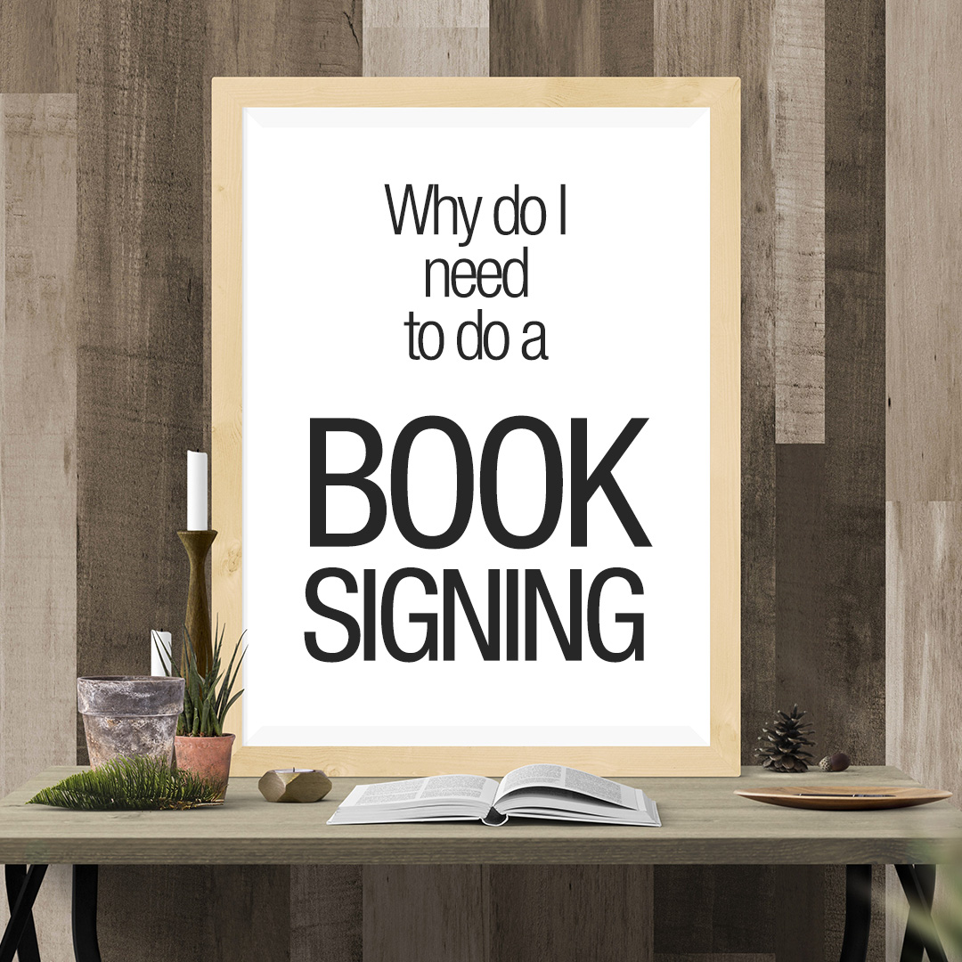 Why do I need to do Book Signings and Where to Begin?