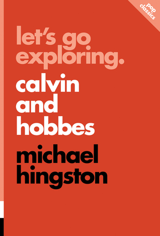 Let's Go Exploring: Calvin and Hobbes by Michael Hingston