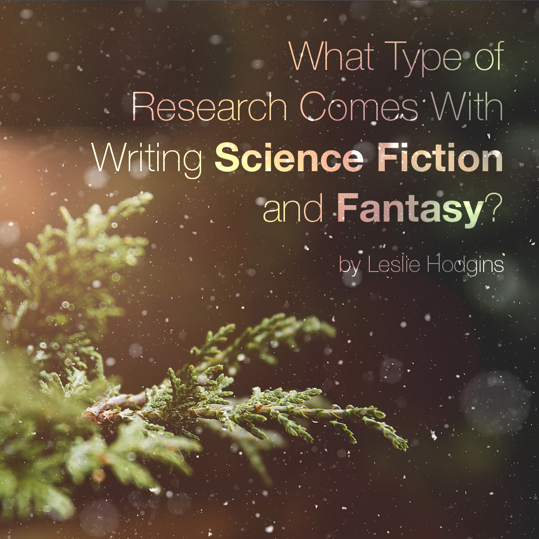 What Type of Research Comes With Writing Science Fiction and Fantasy?