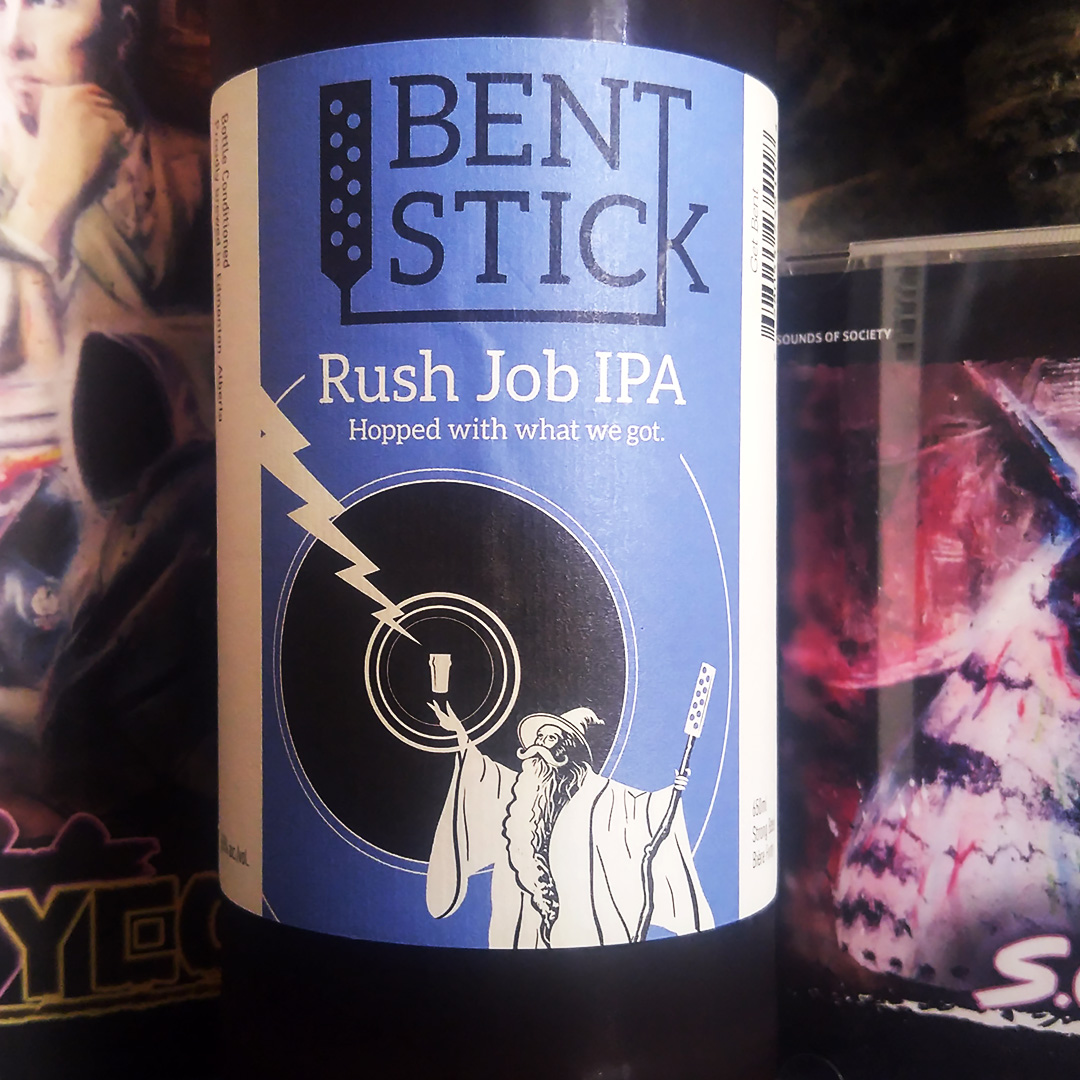 Bent Stick Rush Job IP - Unprocessed Thoughts Try New Things