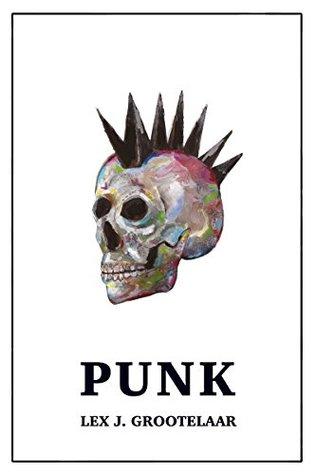 Punk by Lex J. Grootelaar