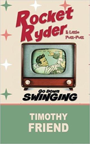 Rocket Ryder & Little Putt-Putt Go Down Swinging by Timothy Friend