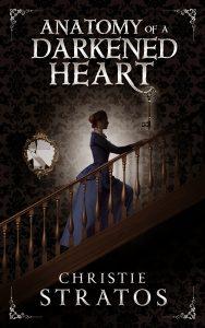 , Anatomy of a Darkened Heart by Christie Stratos