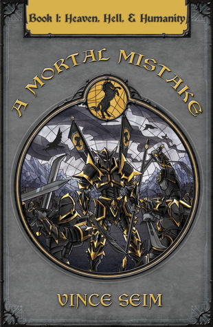 A Mortal Mistake: (Heaven, Hell and Humanity, #1) by Vince Seim
