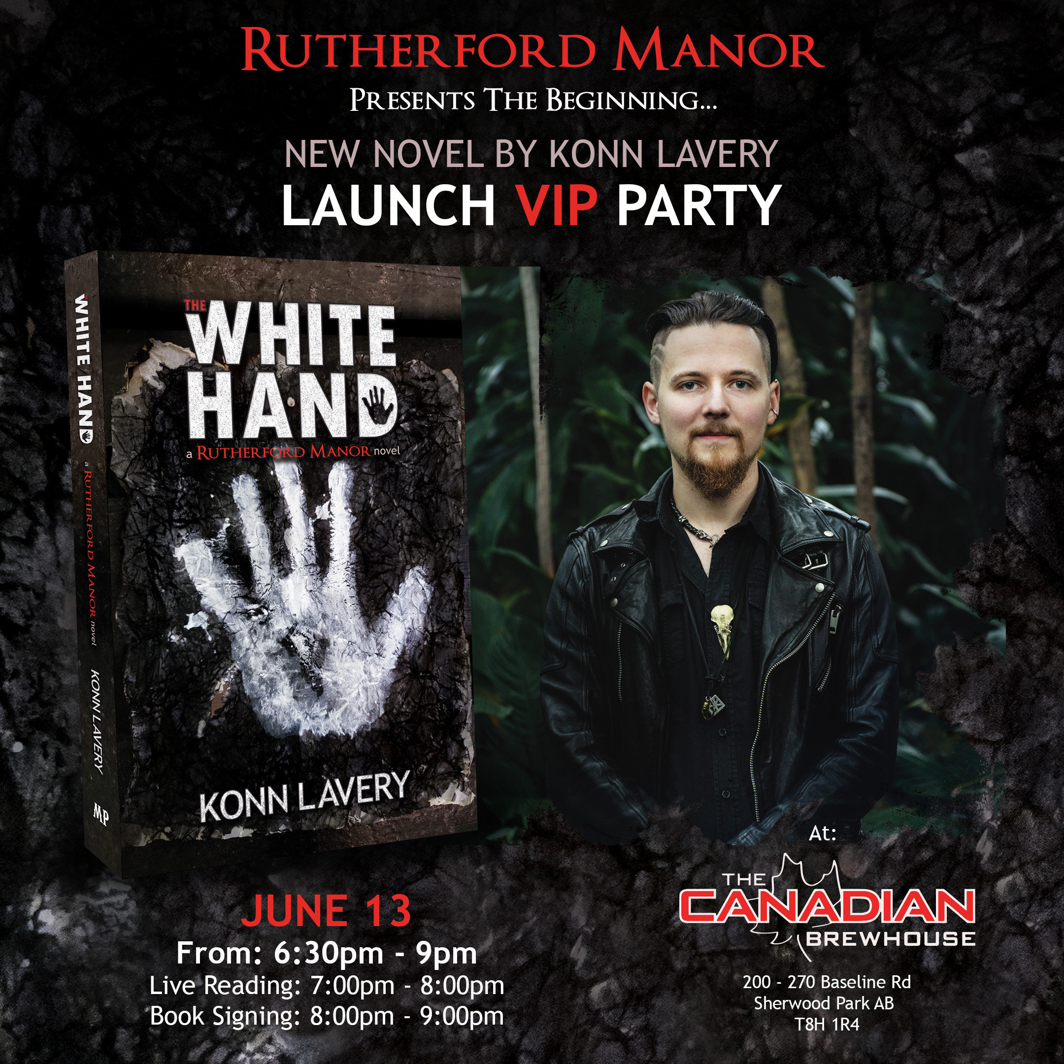 RUTHERFORD MANOR VIP BOOK LAUNCH PARTY!!! Come join us at the launch party for the next saga in the world of Rutherford Manor with the release of THE WHITE HAND by horror/thriller author, Konn Lavery. Based on the award-winning Canadian haunt and forthcoming television series, The White Hand brings you into a historical thriller of mobsters, forbidden love, old souls, and betrayal. The White Hand dives into the dark world of resurrectionists during 1890 in Illinois. Headmaster Alastor Flesher and his business partner, Spalding Savidge, find themselves desperate to provide for their families. They willingly partner with the Irish mob – The White Hand – to sell corpses to anatomists. The deal twists while secrets are kept between the families. Spalding develops uncertain emotions for Irene, the daughter of The White Hand's boss. With a dash of foul play and new allies, Spalding is forced to become the voice of reason within Rutherford Manor while he loses his sense of judgement. Join the Fleshers and the Savidges as they plummet into an era-altering series of events that will change Rutherford Manor forever. EVENT DETAILS: Arrive: 6:30 PM Live Reading: 7:00 PM to 8:00 PM Book Signing: 8:00 PM to 9:00 PM Party Time: 9:00 PM onward LIMITED SPACE - RSVP REQUIRED Other Details: This is a Free Event open to anyone! Space is limited so please indicate if you are coming ASAP. Attendees will be responsible for their own food and drink. Books will be available for purchase at the event. Konn Lavery