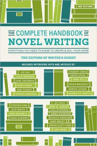 The Complete Handbook of Novel Writing: Everything You Need to Know to Create & Sell Your Work Third Edition by Writer's Digest