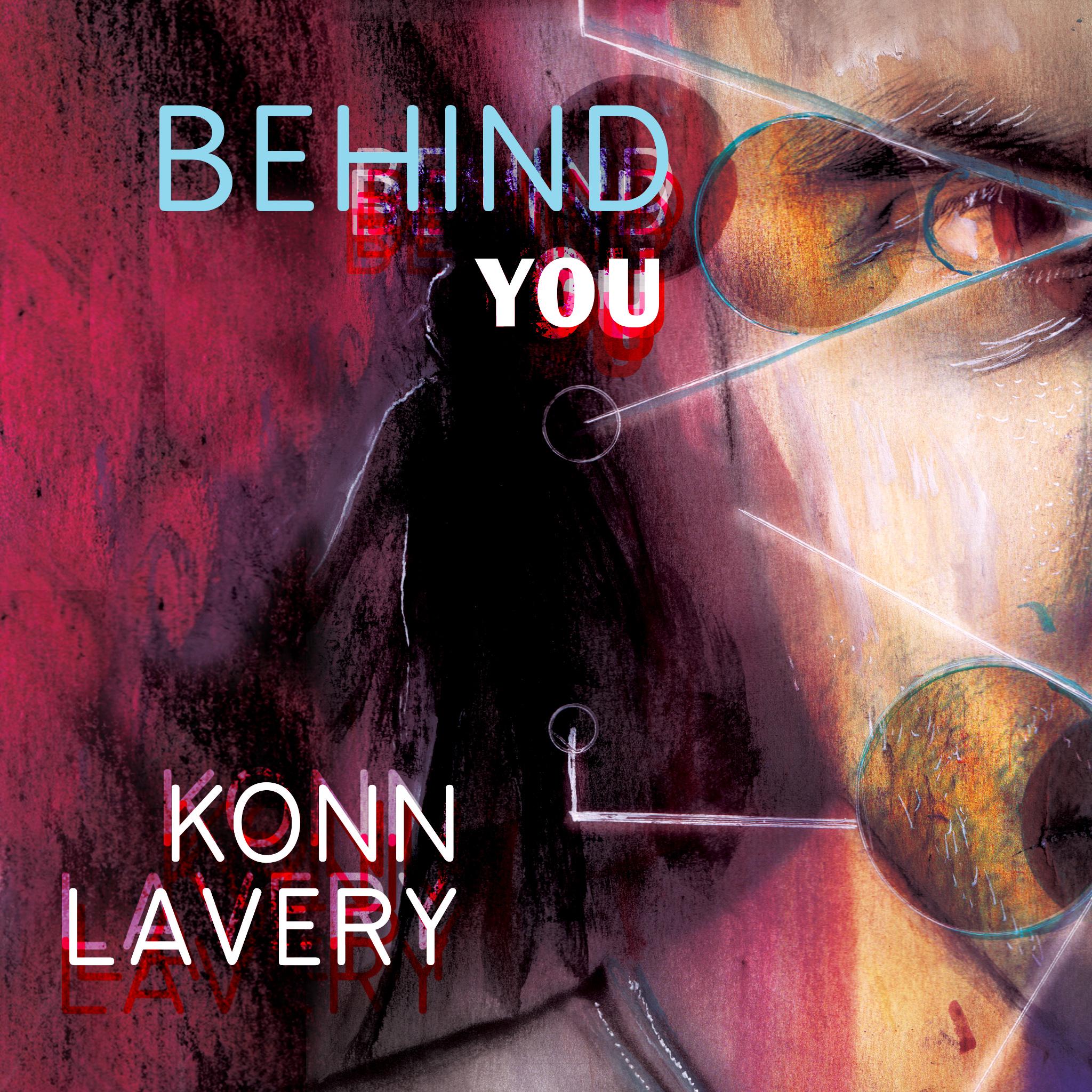 Behind You by Konn Lavery