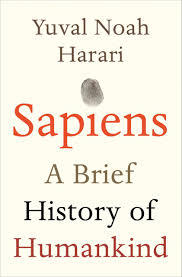 Sapiens: A Brief History of Humankind by Yuval Noah Hararin
