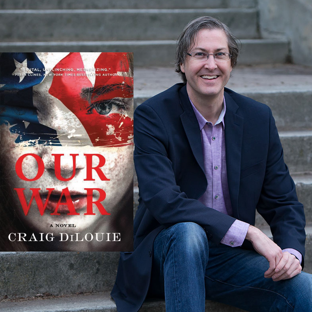 Craig DiLouie discusses his new Dystopian Thriller, Our War, Available August 20, 2019
