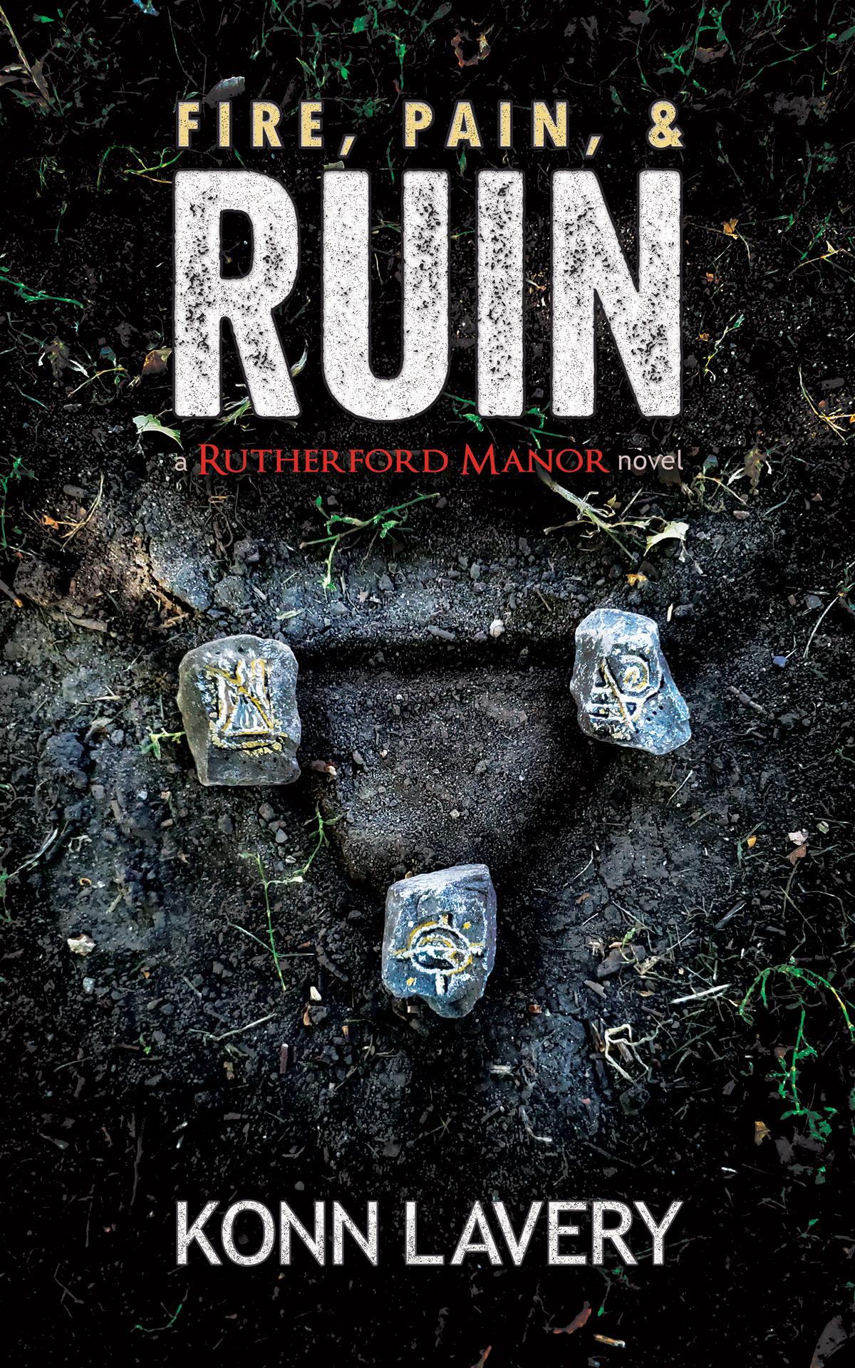 Fire, Pain, & Ruin by Konn Lavery
