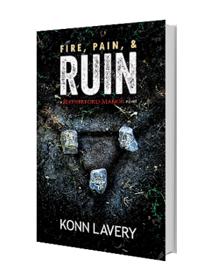 FIre Pain & Ruin by Konn Lavery a Rutherford Manor Novel
