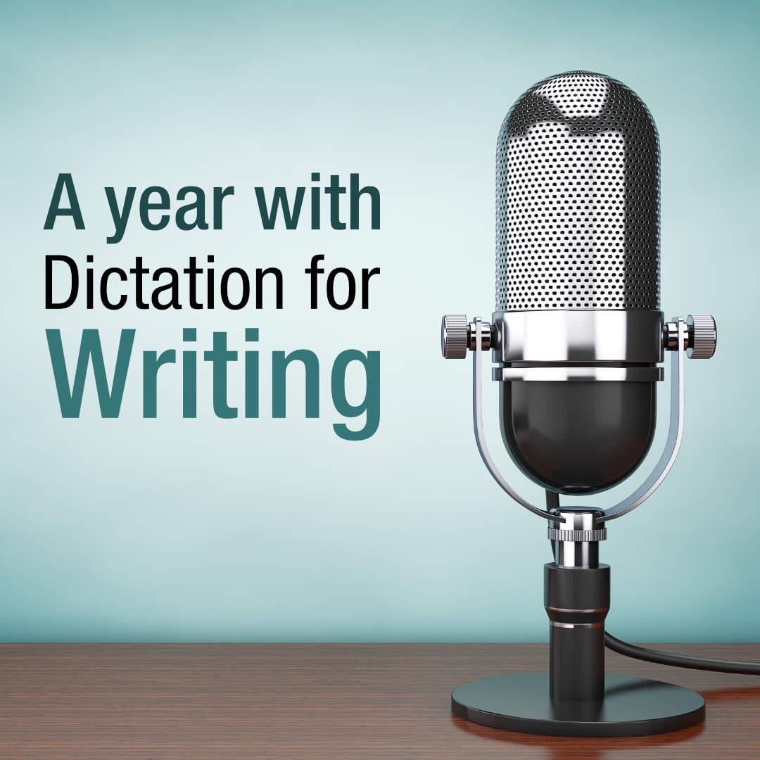 A Year with Dictation for Writing