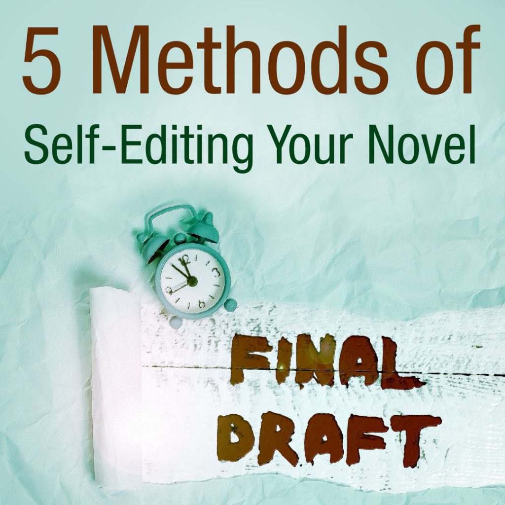 5 Methods of Self-Editing Your Novel