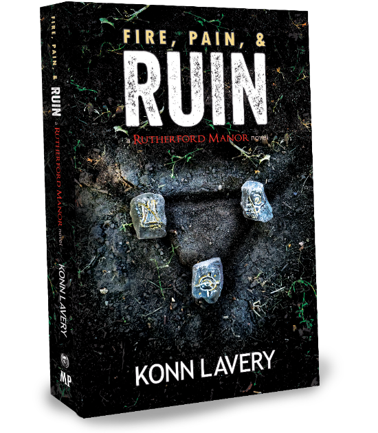 Fire, Pain, & Ruin A Rutherford Manor Novel by Konn Lavery
