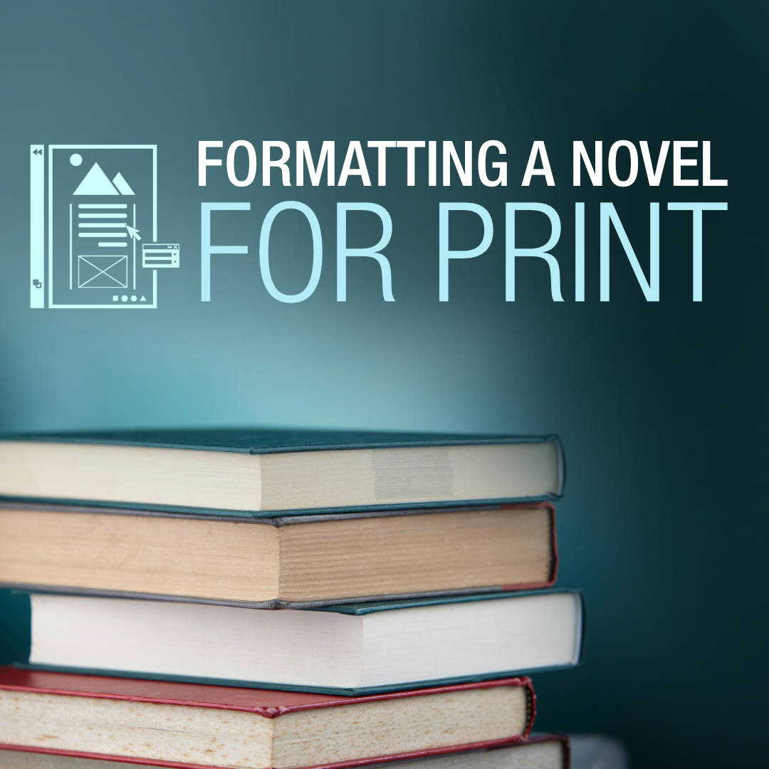 Formatting a Novel for Print