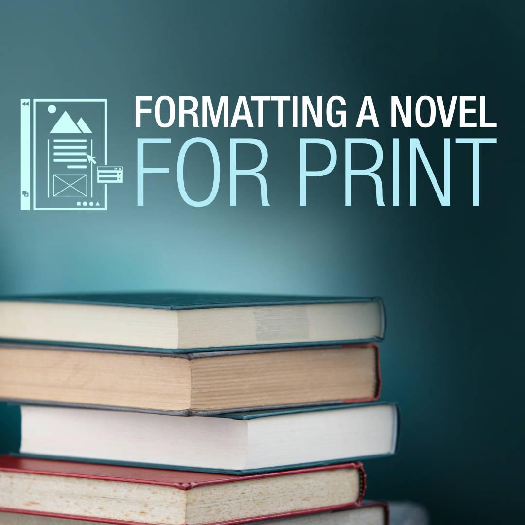 Formatting a Novel for Print