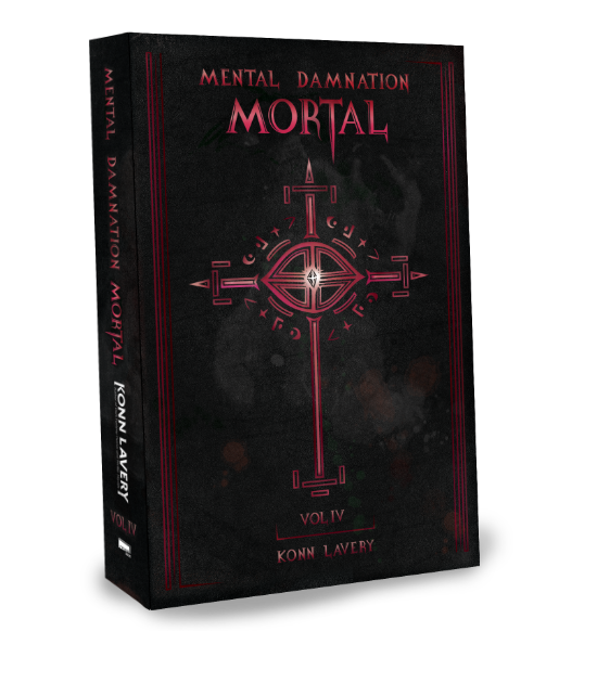 Mortal: Part IV of Mental Damnation by Konn Lavery