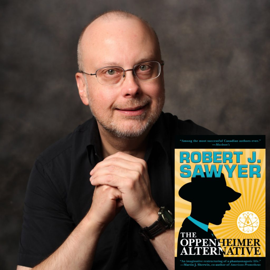 Hugo and Nebula Award Winn Author Robert J. Sawyer's New Novel, The Oppenheimer Alternative