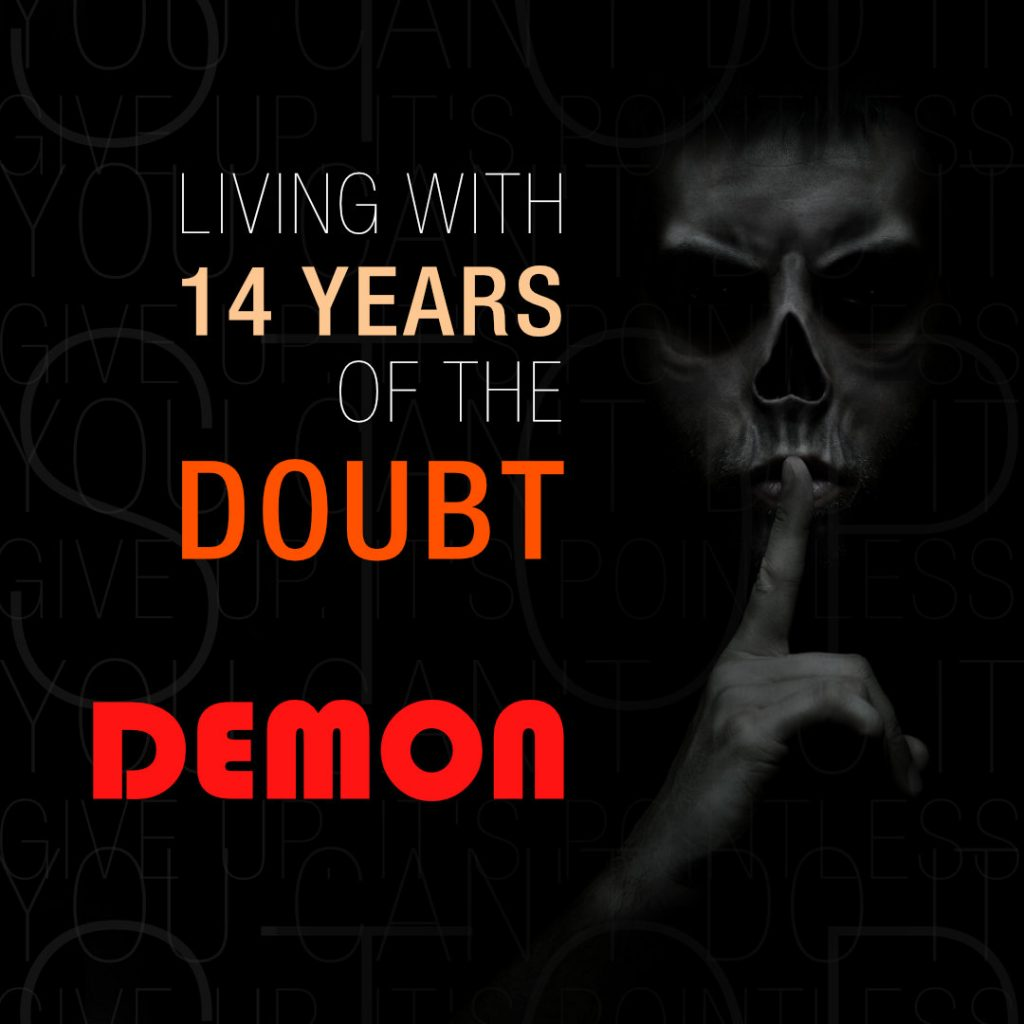 Living With 14 Years of The Doubt Demon