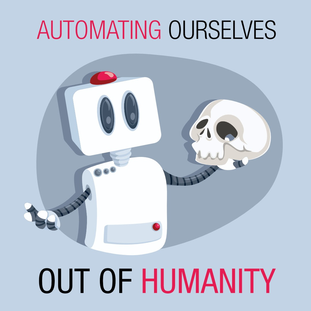 Automating Ourselves Out of Humanity