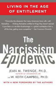 The Narcissism Epidemic by Jean M. Twenge, PH.D. and W. Keith Campbell, PH.D.