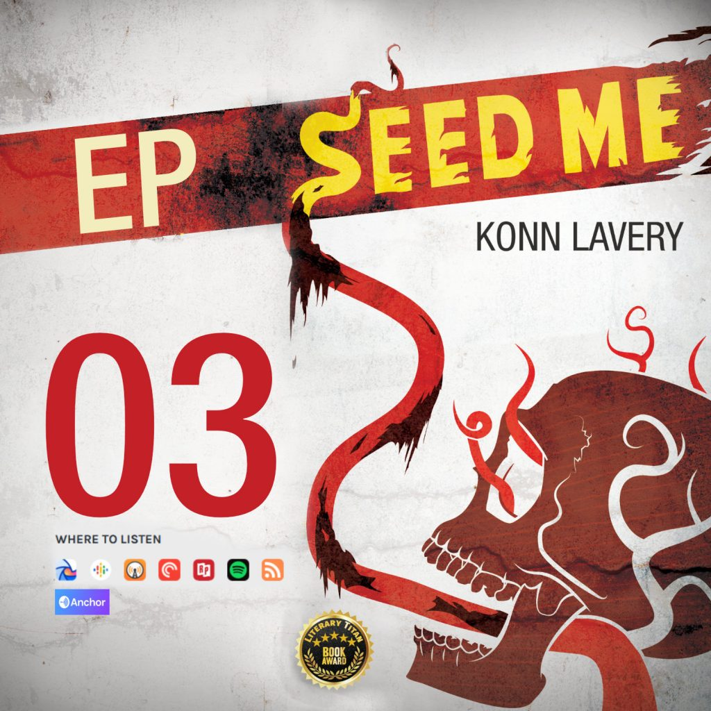 Seed Me Horror Novel Podcast Episode 03