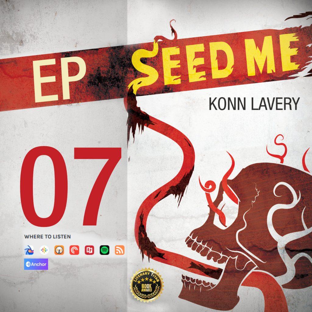 Seed Me Edmonton Horror Novel Podcast Episode 07