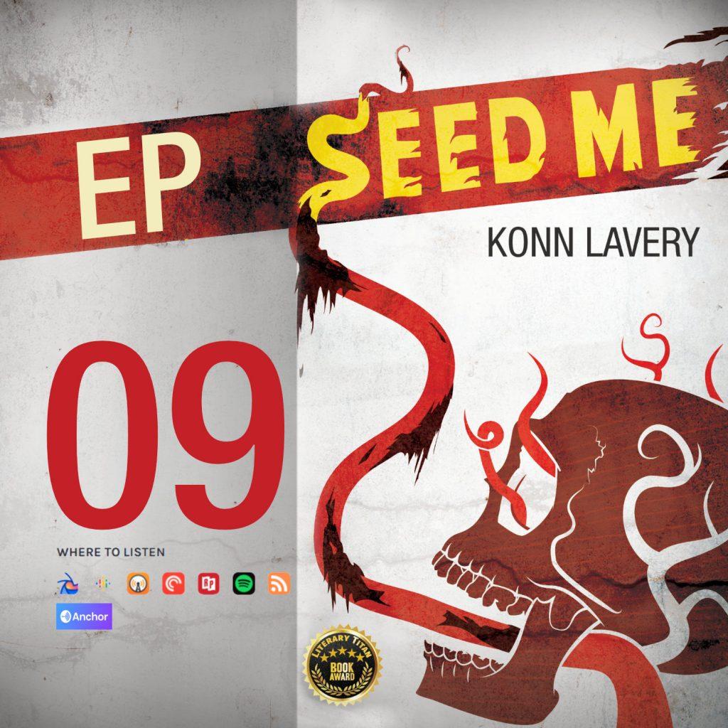 Seed Me Edmonton Horror Novel Podcast Episode 09