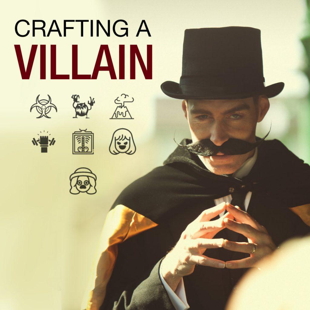 Crafting a Villain