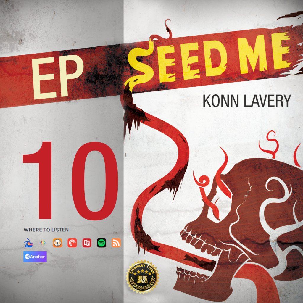 Seed Me Edmonton Horror Novel Podcast Episode 10