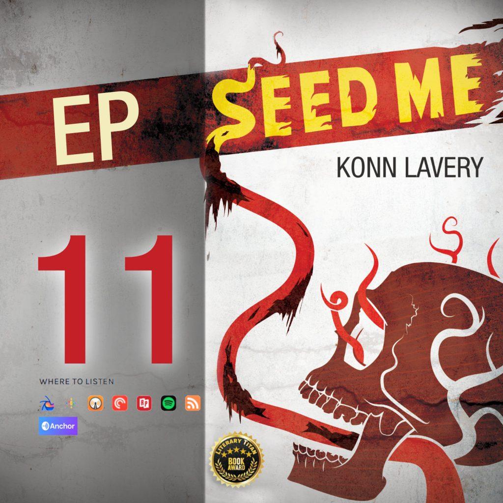 Seed Me Edmonton Horror Novel Podcast Episode 11