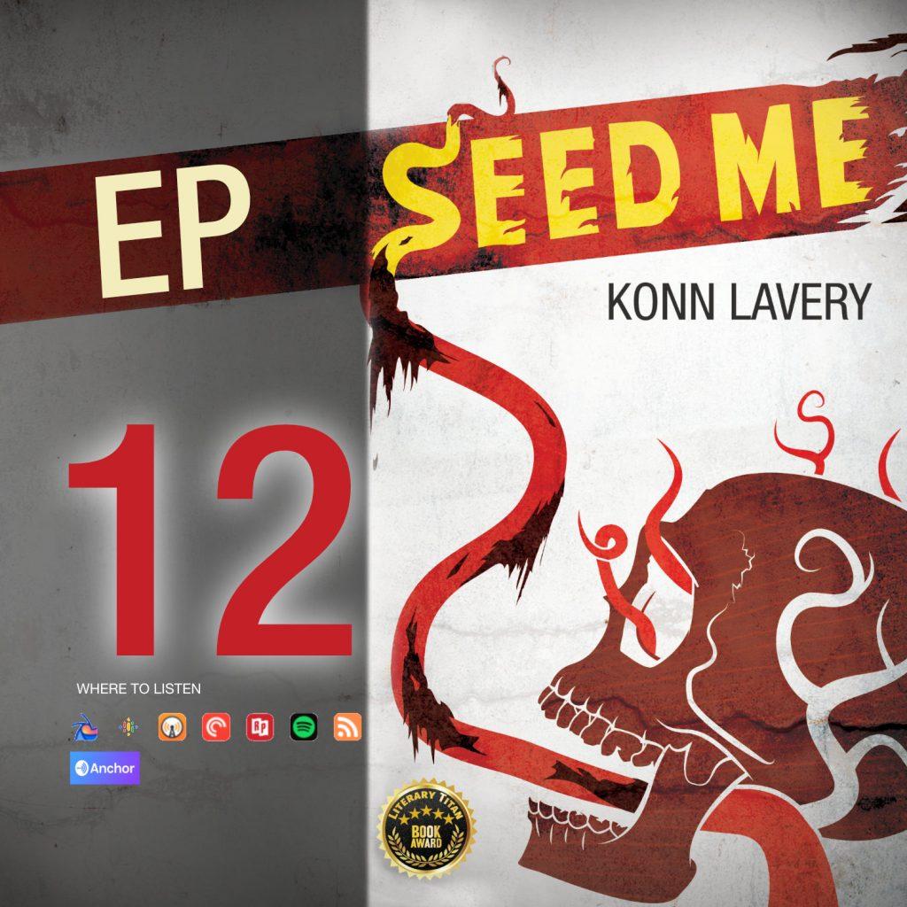 Seed Me Edmonton Horror Novel Podcast Episode 12