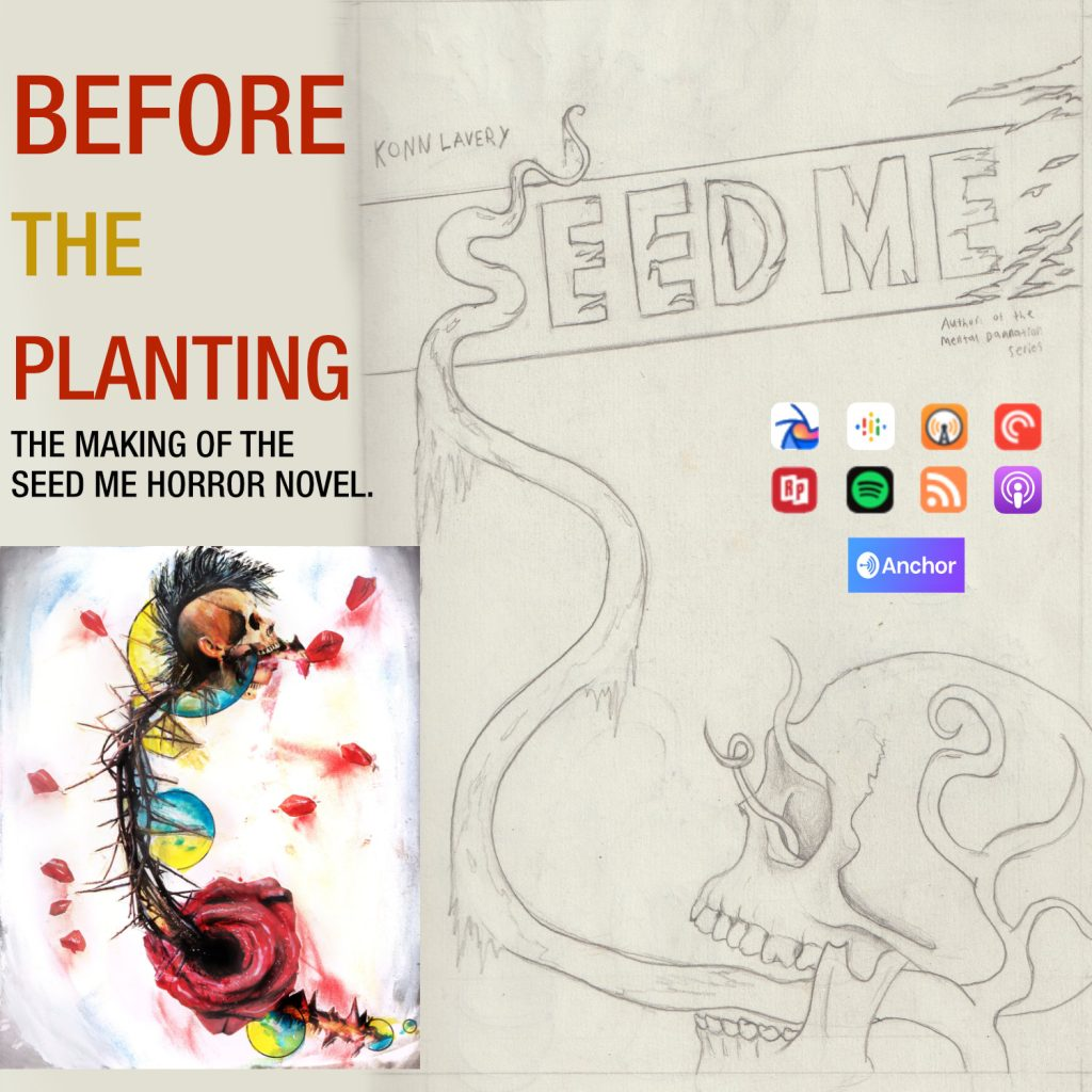 Before Planting – The Making of the Seed Me Horror Novel.