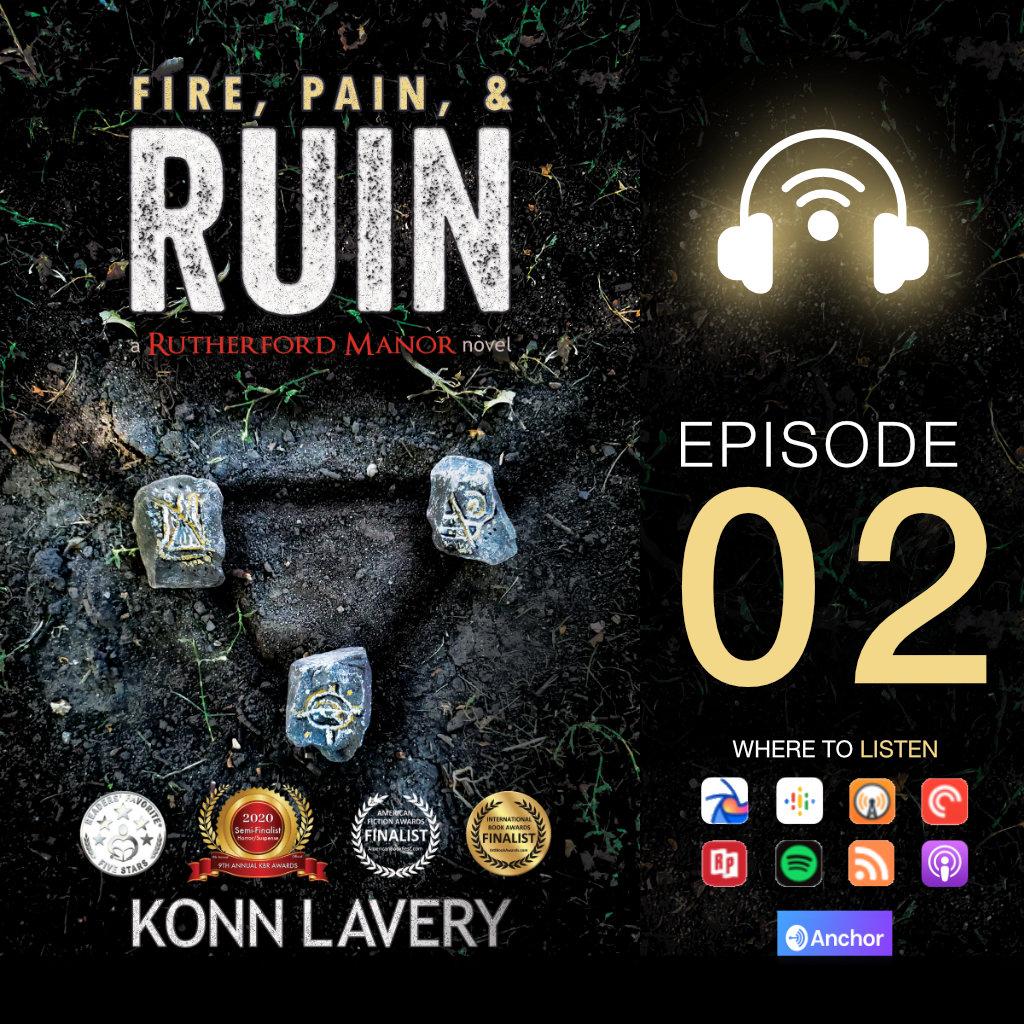 Audiobook: Fire, Pain, & Ruin – Episode 02