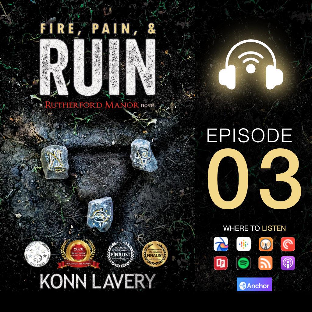 Fire, Pain, & Ruin Audiobook Konn Lavery: Episode 03