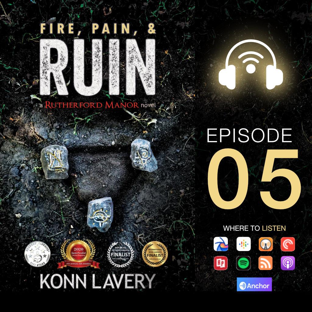 Fire, Pain, & Ruin Audiobook Konn Lavery: Episode 05
