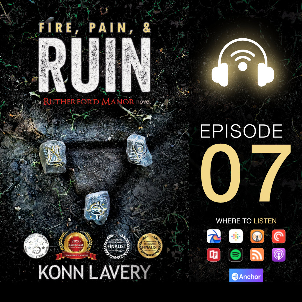 Audiobook: Fire, Pain, & Ruin – Episode 07