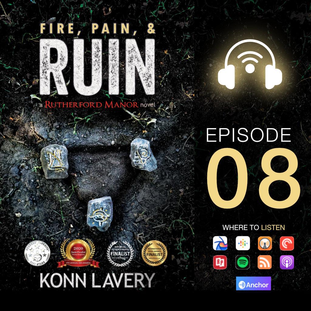 Audiobook: Fire, Pain, & Ruin – Episode 08