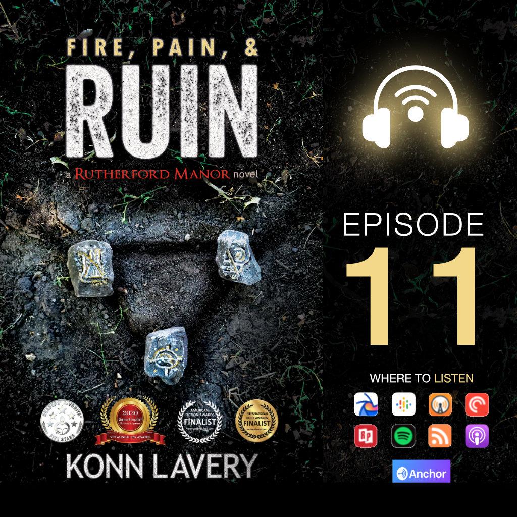 Fire, Pain, & Ruin Audiobook Konn Lavery: Episode 11