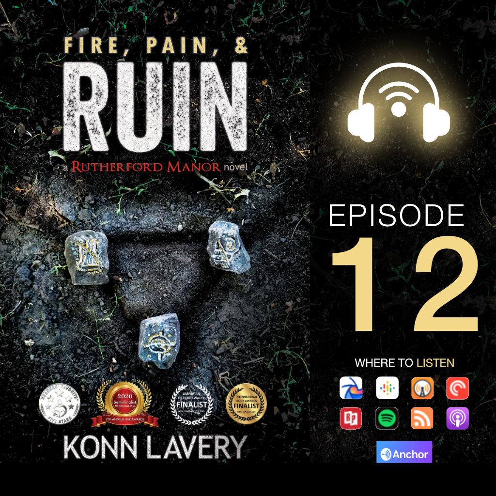 Fire, Pain, & Ruin Audiobook Konn Lavery: Episode 12