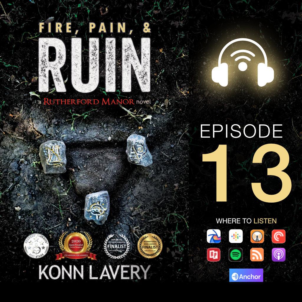 Audiobook: Fire, Pain, & Ruin Episode 13
