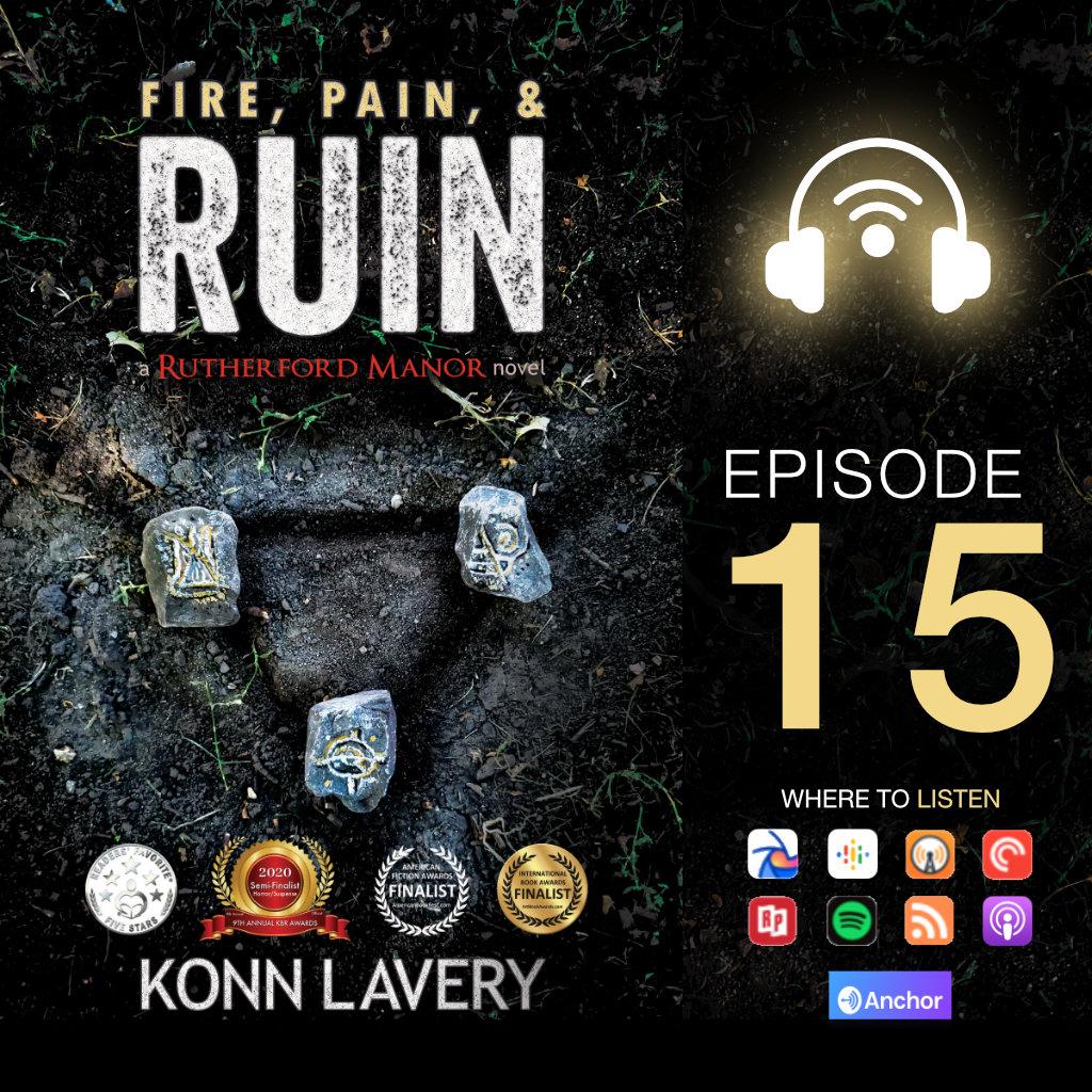 Fire, Pain, & Ruin Audiobook Konn Lavery: Episode 15